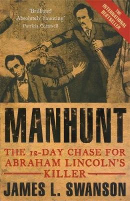 Manhunt by James L Swanson