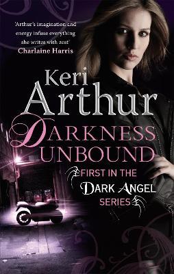 Darkness Unbound Number 1 in series by Keri Arthur