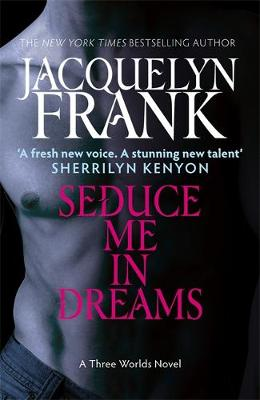 Seduce Me In Dreams Number 1 in series by Jacquelyn Frank