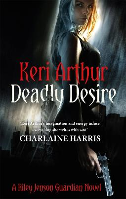 Deadly Desire by Keri Arthur