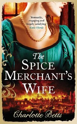 The Spice Merchant's Wife by Charlotte Betts