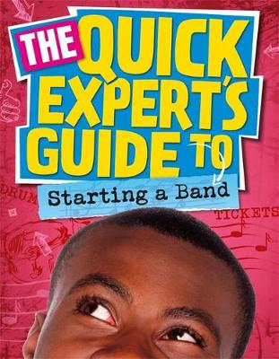 Quick Expert's Guide: Starting a Band by Daniel Gilpin