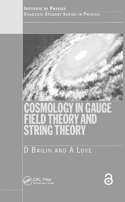 Cosmology in Gauge Field Theory and String Theory by David Bailin, Alexander Love