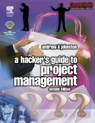 Hacker's Guide to Project Management by Andrew K. Johnston