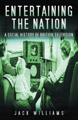 Entertaining the Nation by Jack Williams