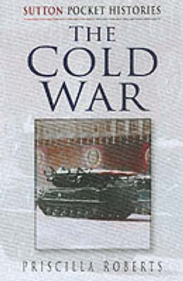 The Cold War by Priscilla Roberts