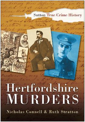 Hertfordshire Murders by Nicholas Connell, Ruth Stratton