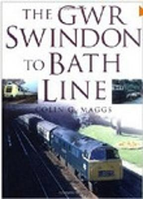 GWR Swindon to Bath Line by Colin G. Maggs