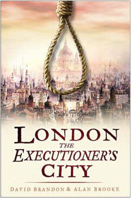 London The Executioner's City by David Brandon, Alan Brooke