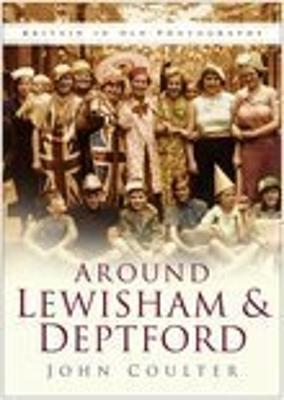 Around Lewisham & Deptford by John Coulter