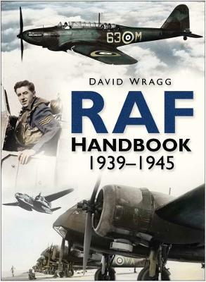 Royal Air Force Handbook 1939-1945 by David Wragg
