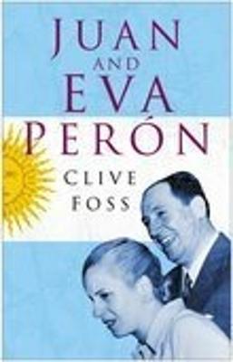 Juan and Eva Peron by Clive Foss