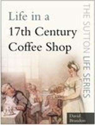 Life in a 17th Century Coffee Shop by David Brandon