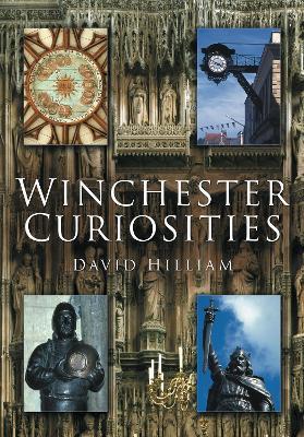 Winchester Curiosities by David Hilliam