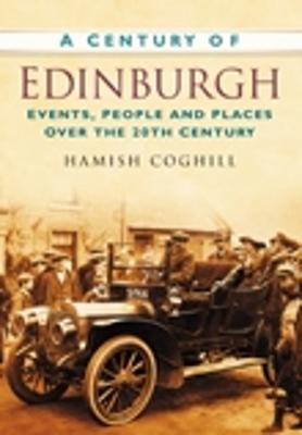 A Century of Edinburgh by Hamish Coghill