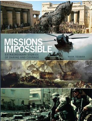 Missions Impossible History's Most Daring Moments by Hazel Flynn