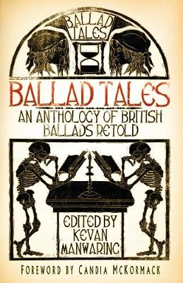 Ballad Tales An Anthology of British Ballads Retold by Candia McKormack