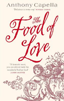 The Food of Love by Anthony Capella