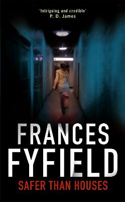Safer Than Houses by Frances Fyfield