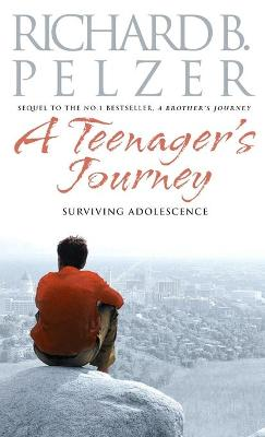 A Teenager's Journey by Richard B Pelzer
