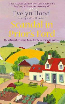 Scandal in Prior's Ford The Villagers Have More Than a Few Home Truths to Share... by Eve Houston