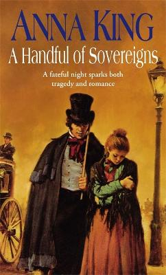 A Handful Of Sovereigns by Anna King