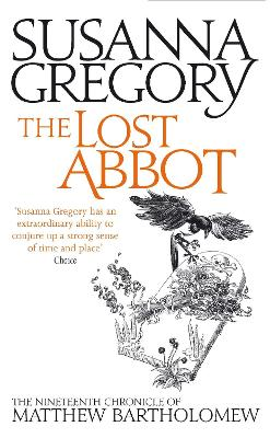 The Lost Abbot The Nineteenth Chronicle of Matthew Bartholomew by Susanna Gregory