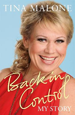 Back in Control My Story by Tina Malone