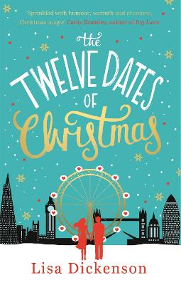 The Twelve Dates of Christmas The Complete Novel by Lisa Dickenson