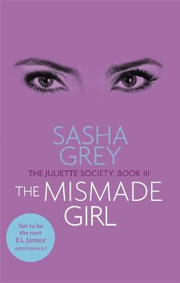 The Mismade Girl The Juliette Society, Book III