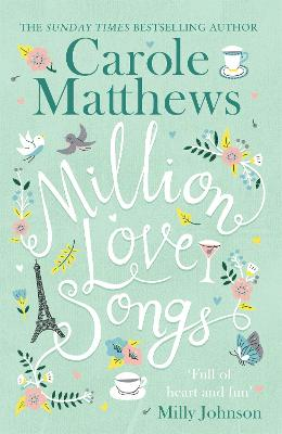 Cover for Million Love Songs The laugh-out-loud and feel-good Sunday Times bestseller by Carole Matthews