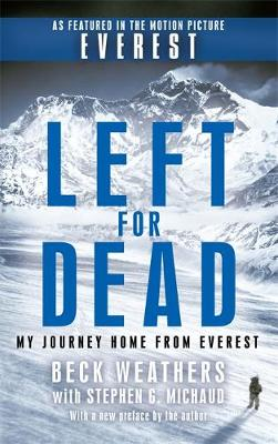 Left for Dead My Journey Home from Everest by Beck Weathers