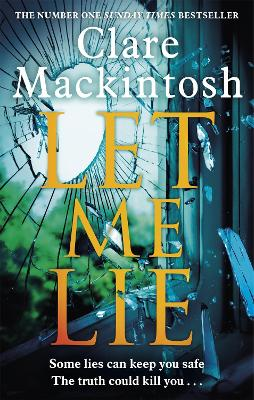 Cover for Let Me Lie by Clare Mackintosh