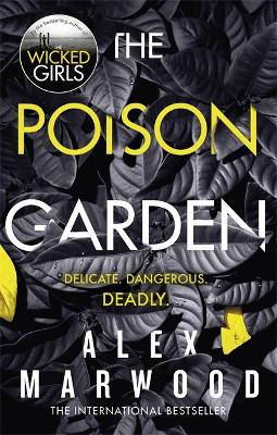 Cover for The Poison Garden  by Alex Marwood