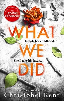 Cover for What We Did by Christobel Kent