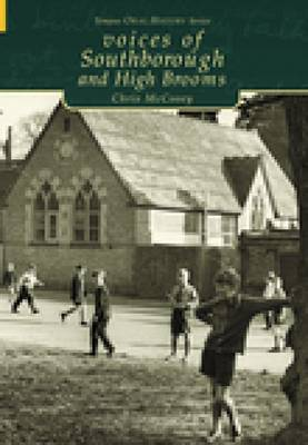 Voices of Southborough and High Brooms by Chris McCooey