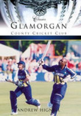 Glamorgan County Cricket Club by Andrew Hignell