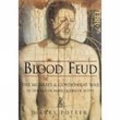 Blood Feud The Murrays & Gordons at War in the Age of Mary Queen of Scots by Harry Potter