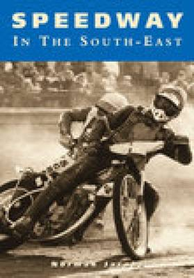 Speedway in the South East by Norman Jacobs