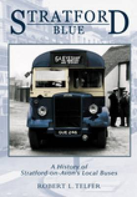 Stratford Blue Stratford's Local Buses by Robert L. Telfer