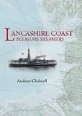 Lancashire Coastal Pleasure Steamers by Andrew Gladwell