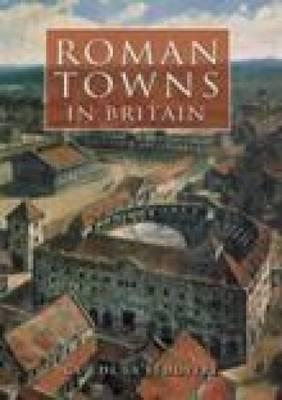Roman Towns in Britain by Guy de la Bedoyere