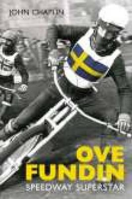 Ove Fundin Speedway Superstar by John Chaplin