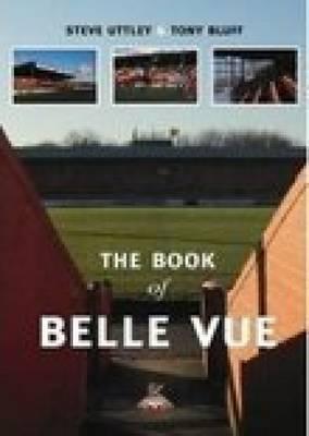 Book of Belle Vue by Steve Uttley
