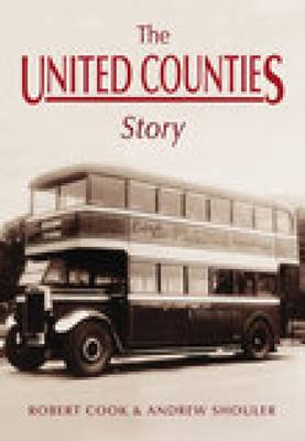 The United Counties Story by Robert Cook, Andrew Cook