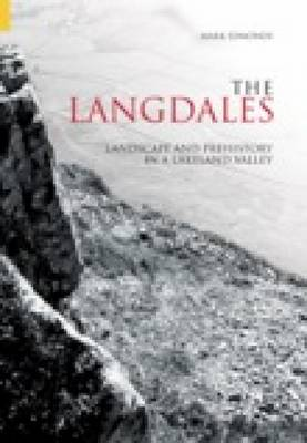 The Langdales Landscape & Prehistory in a Lakeland Valley by Mark Edmonds