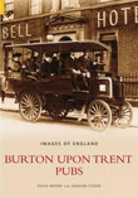 Burton Upon Trent Pubs by David Moore, Graham Coxon