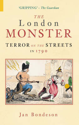 The London Monster Terror on the Streets in 1790 by Jan Bondeson