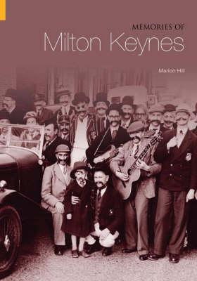 Memories of Milton Keynes by Marion Hill