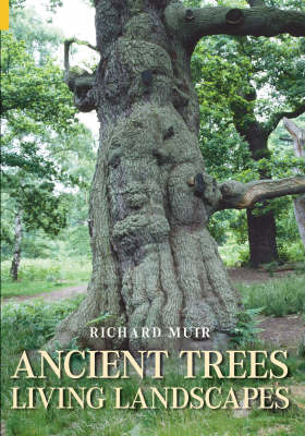 Ancient Trees, Living Landscapes by Richard Muir